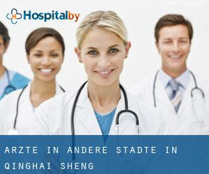 Ärzte in Andere Städte in Qinghai Sheng