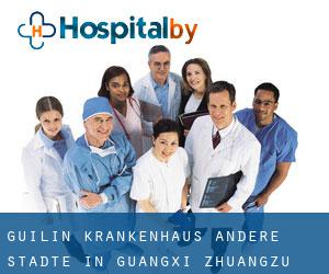 Guilin Krankenhaus (Andere Städte in Guangxi Zhuangzu Zizhiqu, Guangxi Zhuangzu Zizhiqu)