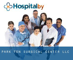Park Ten Surgical Center LLC